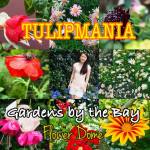 Tulipmania@GardensByTheBay(April&#;May)