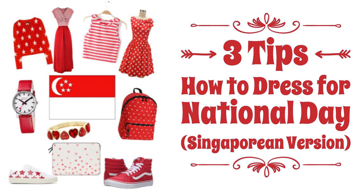 How To Dress for National Day without Looking Like a Candy Cane