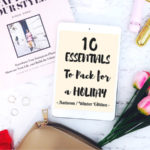 10 Essentials To Pack For A Holiday (Autumn / Winter Edition)