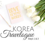 Korea Travelogue 2016: Myeongdong + Heritage Tour in Seoul