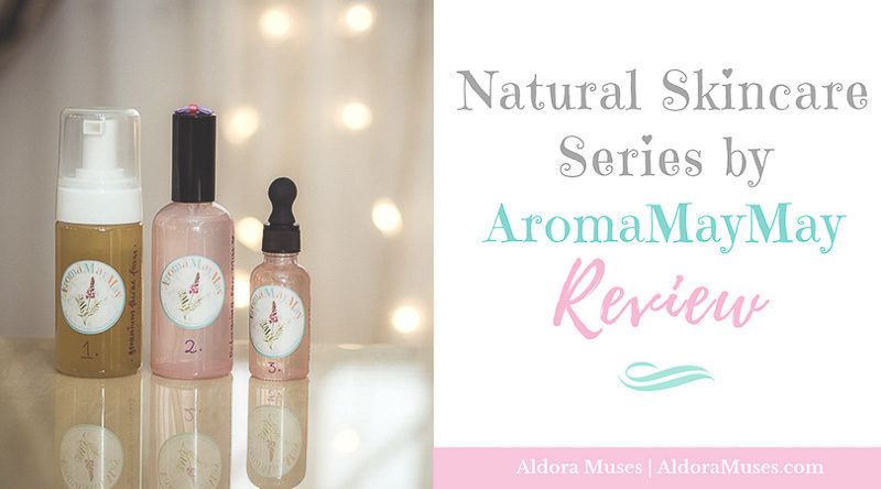 Natural Skincare Series by AromaMayMay Review